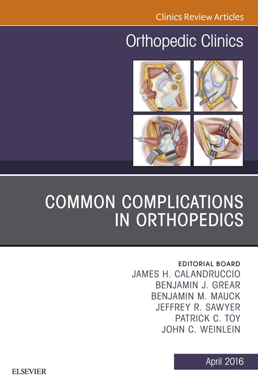Common Complications in Orthopedics, An Issue of Orthopedic Clinics