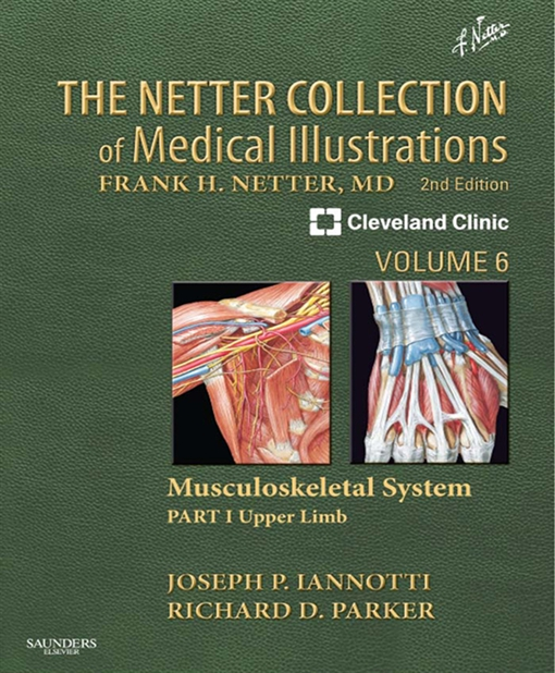 The Netter Collection of Medical Illustrations: Musculoskeletal System, Volume 6, Part I - Upper Limb