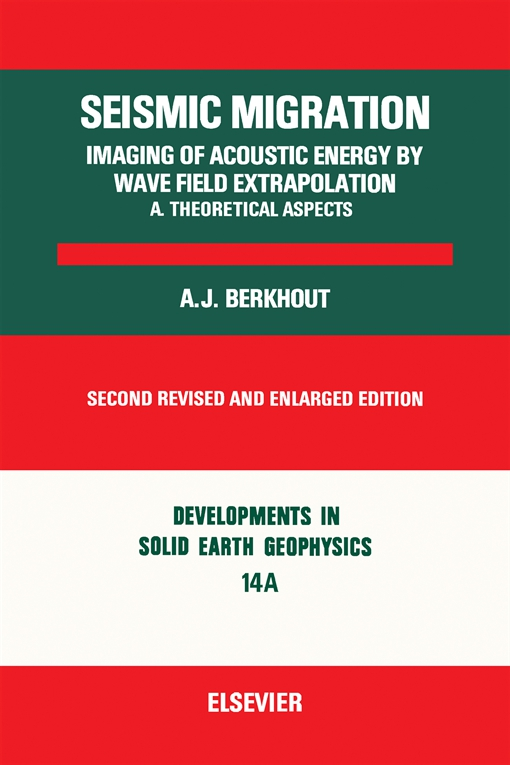 Seismic Migration: Imaging of Acoustic Energy by Wave Field Extrapolation..