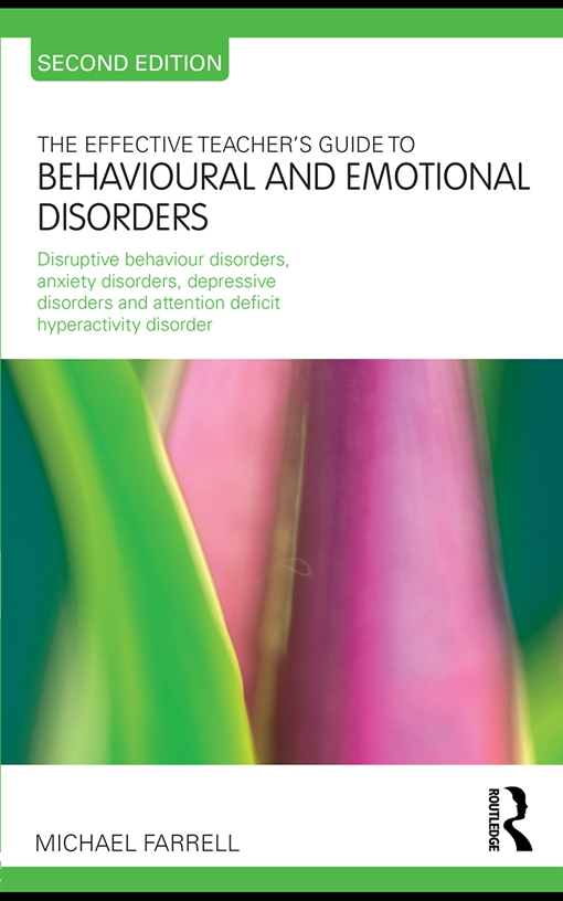 The Effective Teacher's Guide to Behavioural and Emotional Disorders