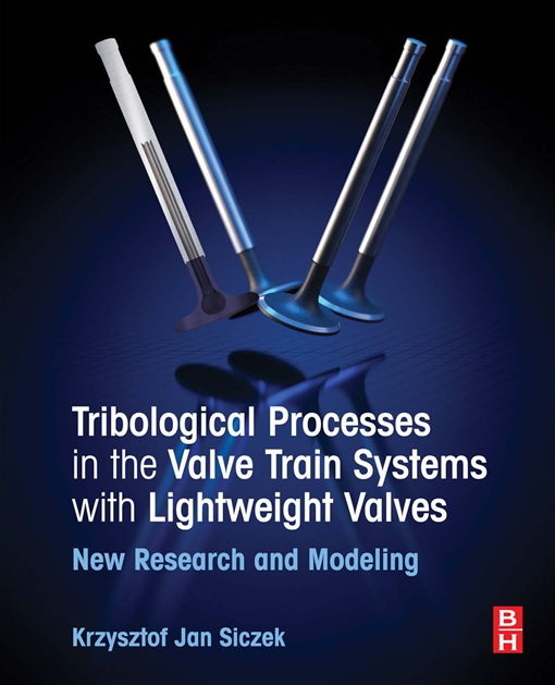Tribological Processes in the Valve Train Systems with Lightweight Valves