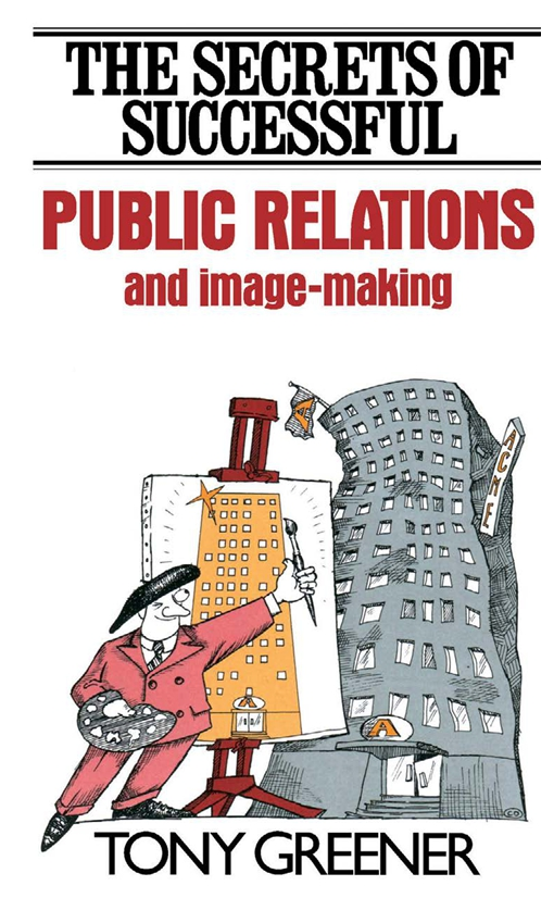 The Secrets of Successful Public Relations and Image-Making