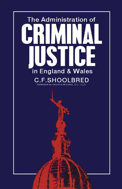 The Administration of Criminal Justice in England and Wales