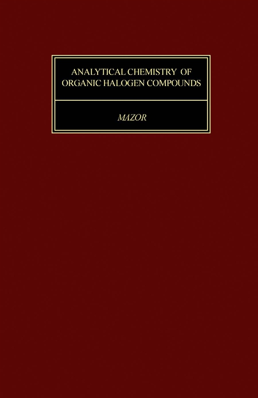 Analytical Chemistry of Organic Halogen Compounds