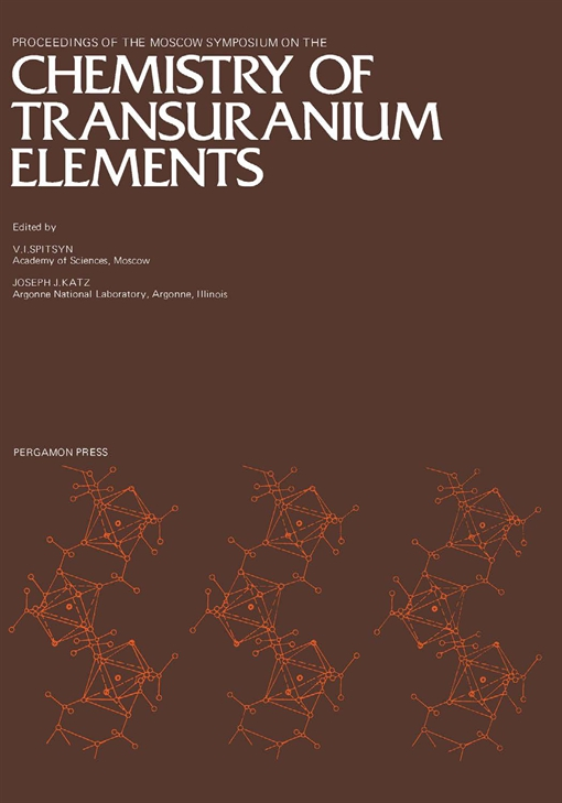 Proceedings of the Moscow Symposium on the Chemistry of Transuranium Elements