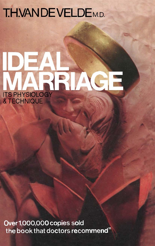 Ideal Marriage Its Physiology and Technique