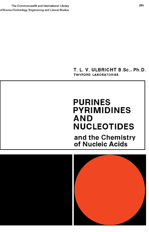 Purines, Pyrimidines and Nucleotides and the Chemistry of Nucleic Acids