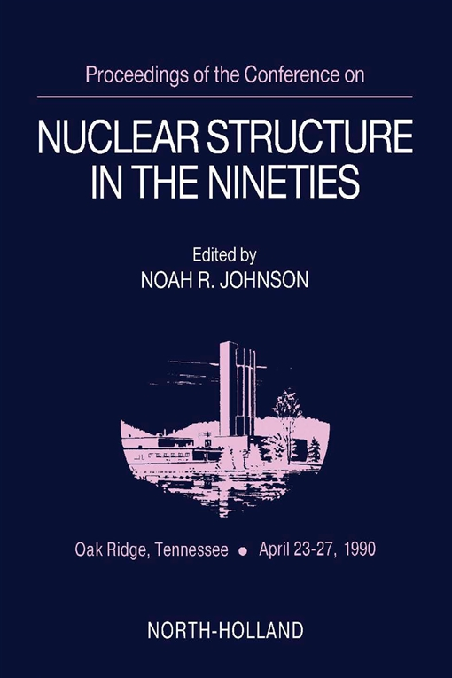 Proceedings of the Conference on Nuclear Structure in the Nineties