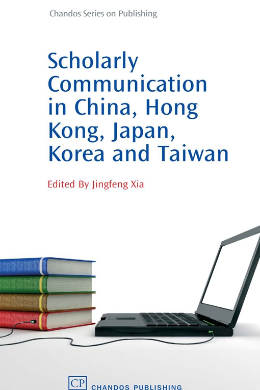 Scholarly Communication in China, Hong Kong, Japan, Korea and Taiwan