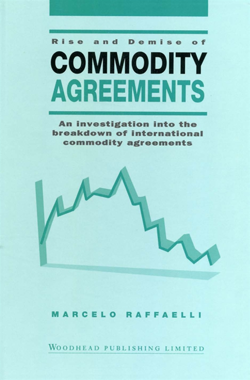 Rise and Demise of Commodity Agreements