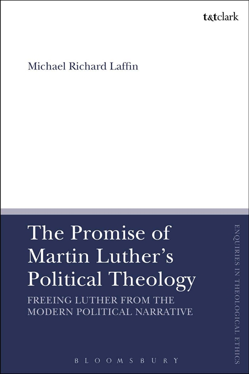 The Promise of Martin Luther's Political Theology