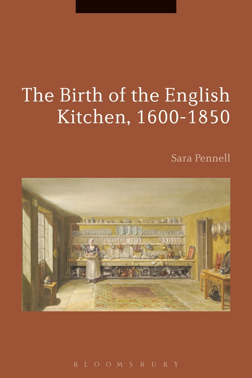 The Birth of the English Kitchen, 1600-1850