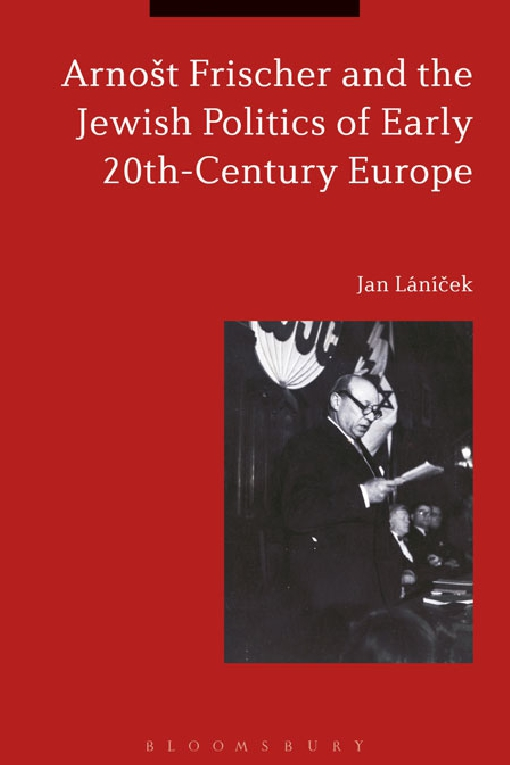 Arno�t Frischer and the Jewish Politics of Early 20th-Century Europe