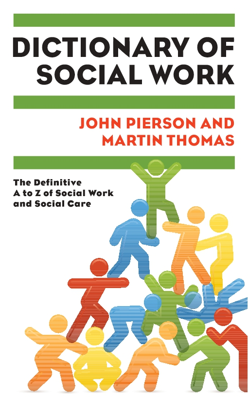 Dictionary Of Social Work: The Definitive A To Z Of Social Work And Social Care
