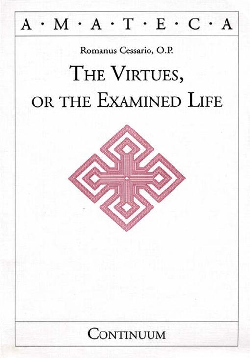 The Virtues, or The Examined Life