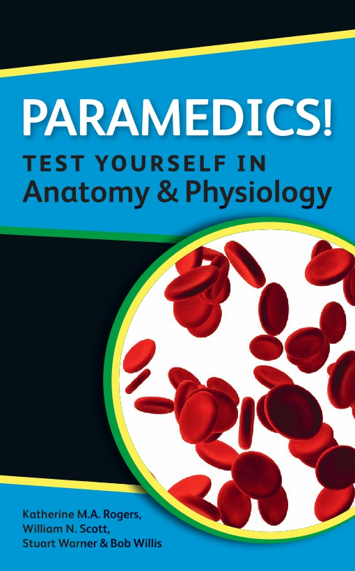 Paramedics! Test Yourself In Anatomy And Physiology