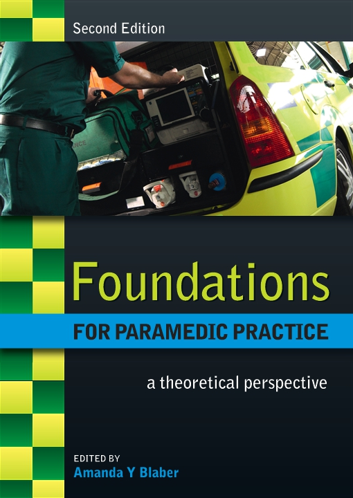 Foundations For Paramedic Practice: A Theoretical Perspective
