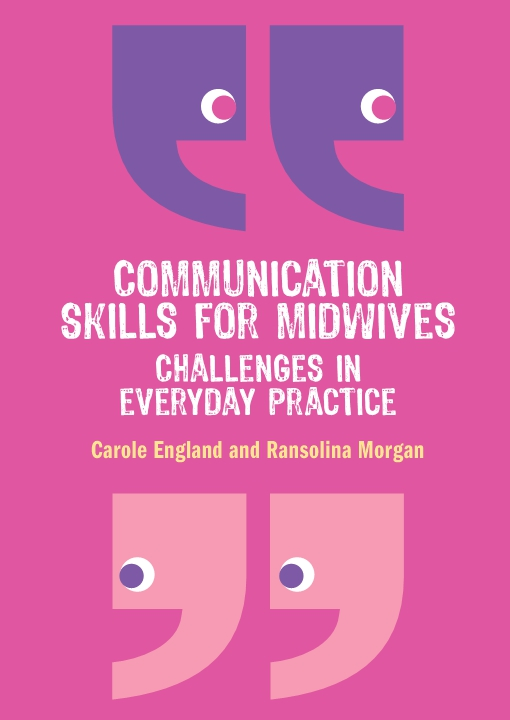 Communication Skills For Midwives: Challenges In Everyday Practice
