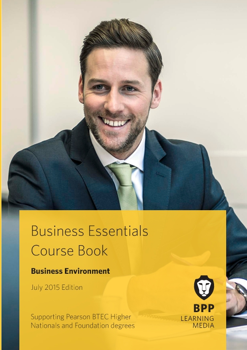 Business Essentials - Business Environment Course Book 2015 - Study Text