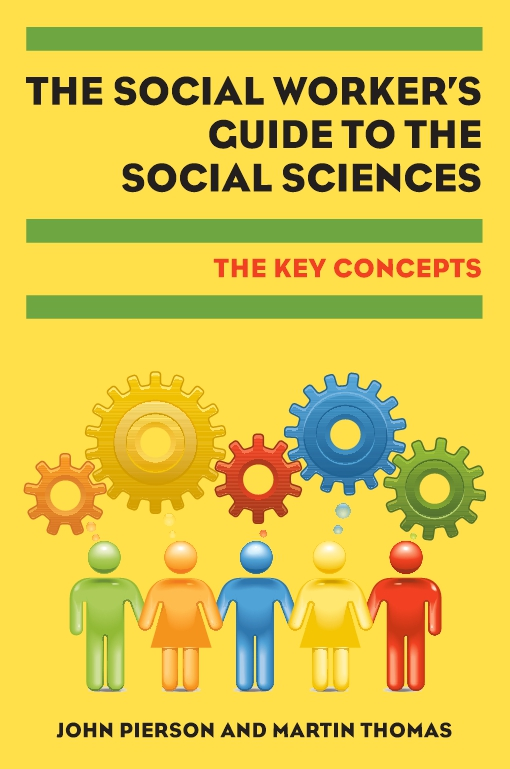 The Social Worker'S Guide To The Social Sciences: Key Concepts