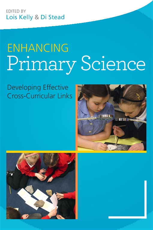 Enhancing Primary Science: Developing Effective Cross-Curricular Links