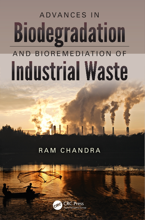 Advances in Biodegradation and Bioremediation of Industrial Waste