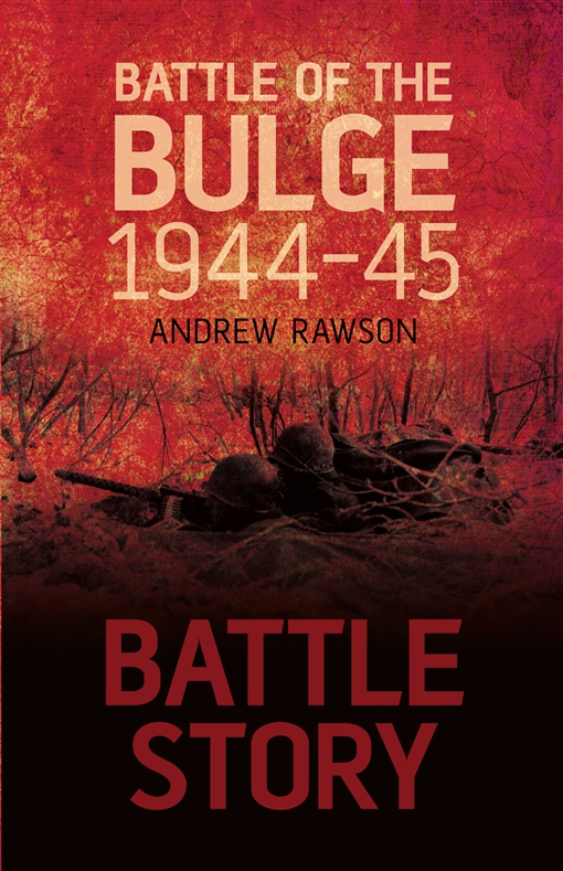 Battle Story: Battle of the Bulge 1944-45