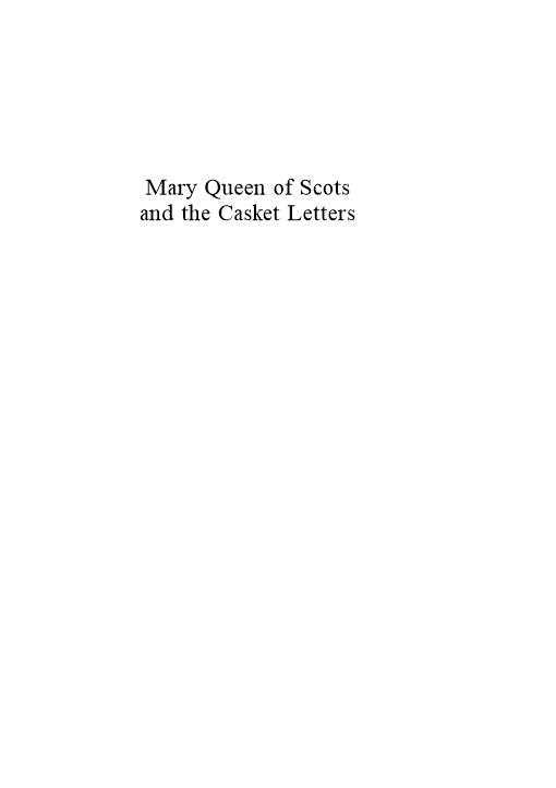 Mary, Queen of Scots and the Casket Letters
