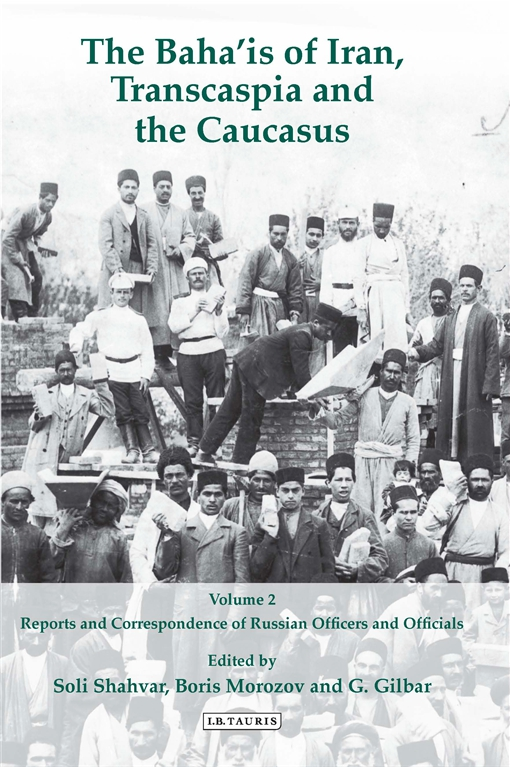 Baha'is of Iran, Transcaspia and the Caucasus, The Volume 2
