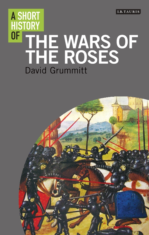 Short History of the Wars of the Roses, A