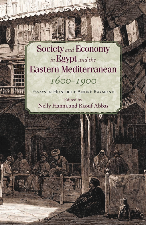 Society and Economy in Egypt and the Eastern Mediterranean 1600–1900