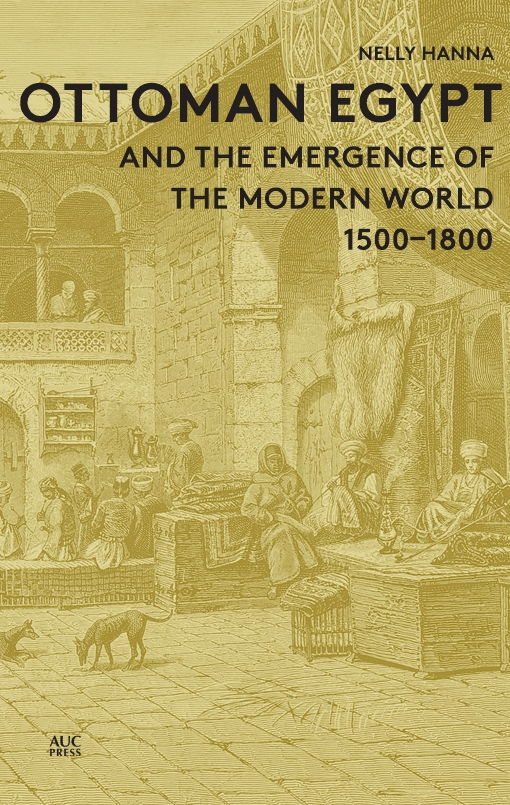 Ottoman Egypt and the Emergence of the Modern World