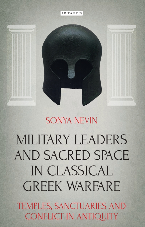 Military Leaders and Sacred Space in Classical Greek Warfare