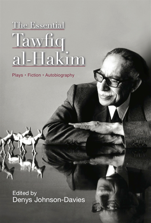 The Essential Tawfiq al-Hakim