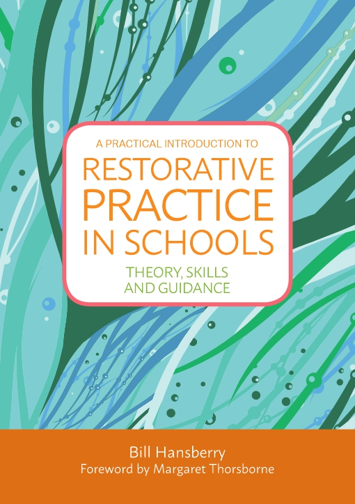 A Practical Introduction to Restorative Practice in Schools