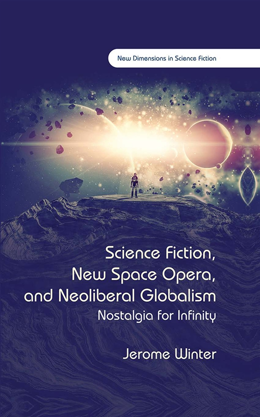 Science Fiction, New Space Opera, and Neoliberal Globalism