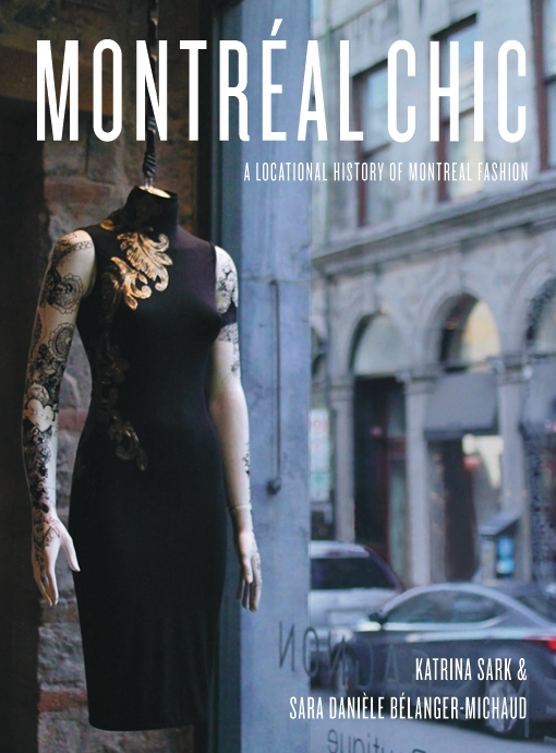 Montreal Chic: A Locational History of Montreal Fashion