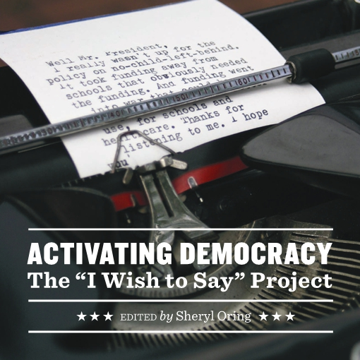 """Activating Democracy: The """"I Wish to Say"""" Project"""