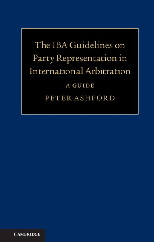 The IBA Guidelines on Party Representation in International Arbitration