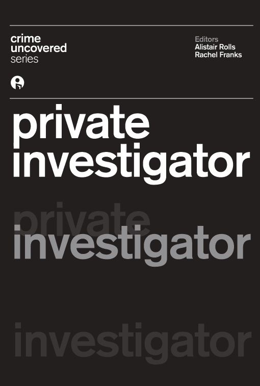 Crime Uncovered: Private Investigator