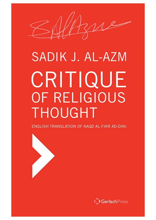 Critique of Religious Thought. ?First English Translation of naqd al-fikr ad-dini with a New Introduction by the Autor