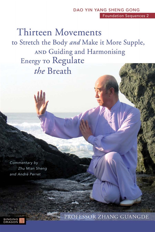Thirteen Movements to Stretch the Body and Make it More Supple, and Guiding and Harmonising Energy to Regulate the Breath