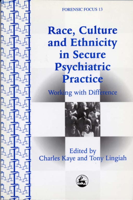Race, Culture and Ethnicity in Secure Psychiatric Practice
