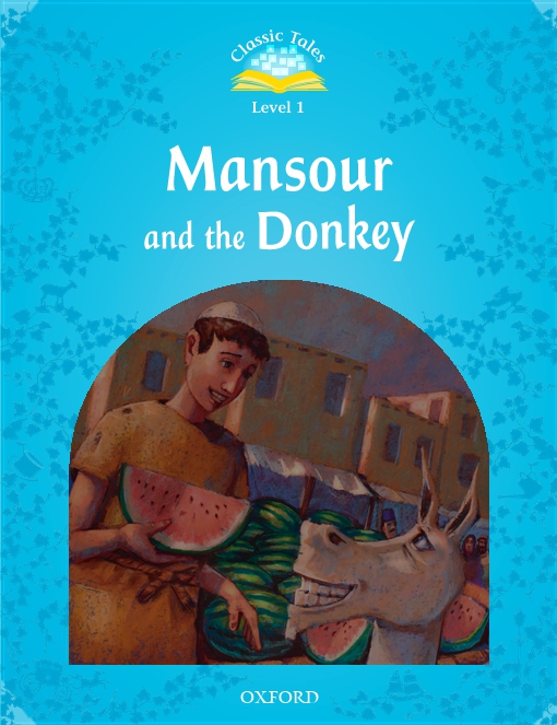 Mansour and the Donkey (Classic Tales Level 1)