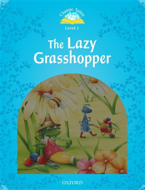The Lazy Grasshopper (Classic Tales Level 1)