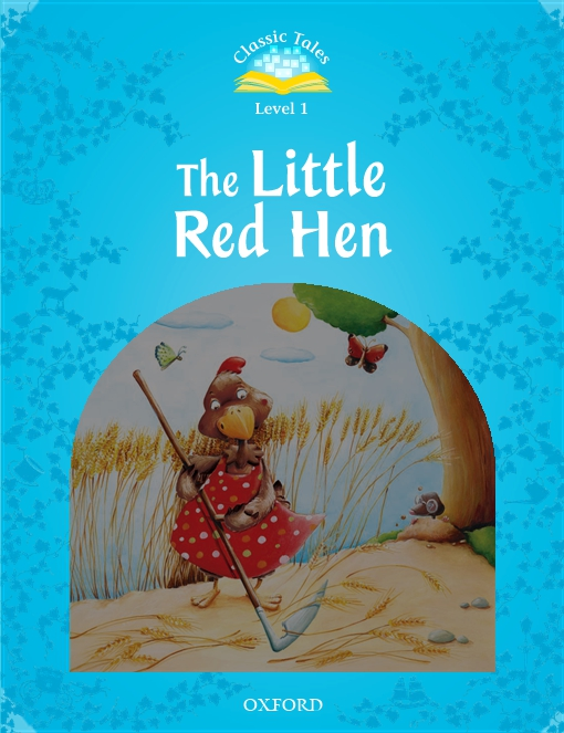The Little Red Hen (Classic Tales Level 1)