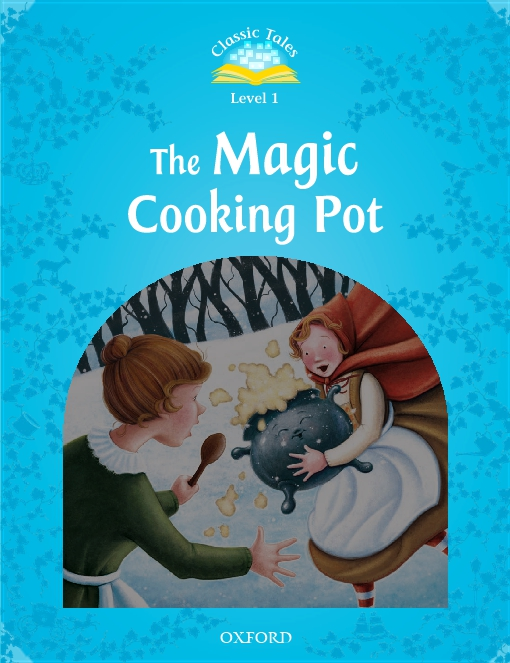 The Magic Cooking Pot (Classic Tales Level 1)