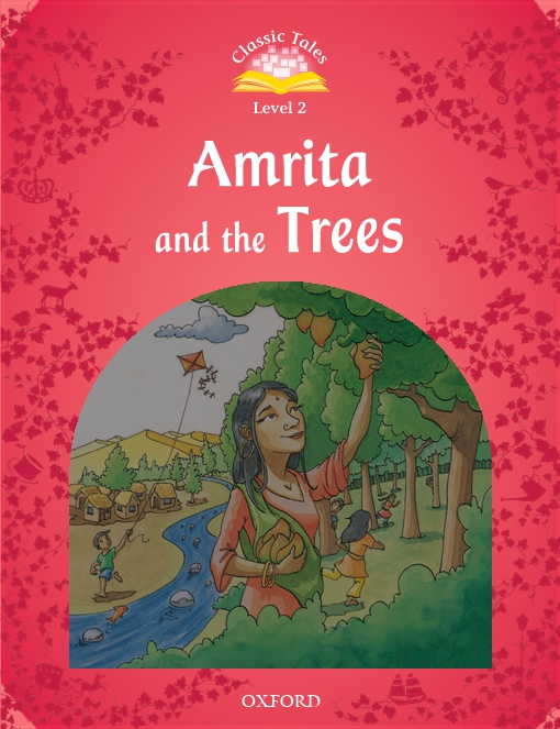 Amrita and the Trees (Classic Tales Level 2)