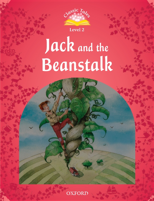 Jack and the Beanstalk (Classic Tales Level 2)