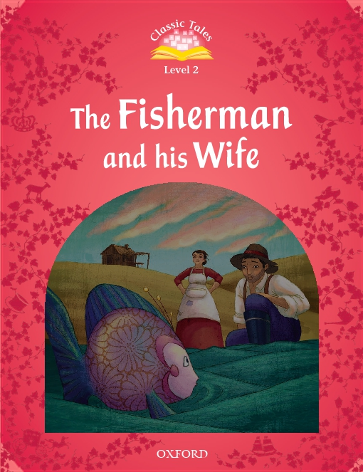 The Fisherman and his Wife (Classic Tales Level 2)